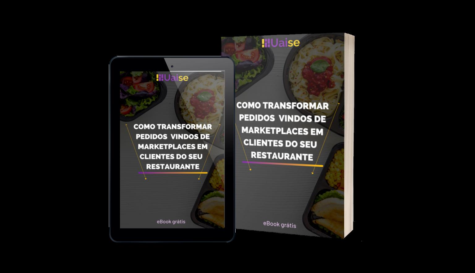 ebook Como transformar pedidos vindos de marketplaces em clientes do seu restaurante
